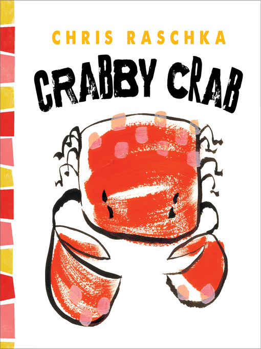 Title details for Crabby Crab by Chris Raschka - Available