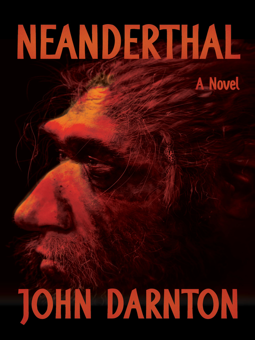 Title details for Neanderthal by John Darnton - Available