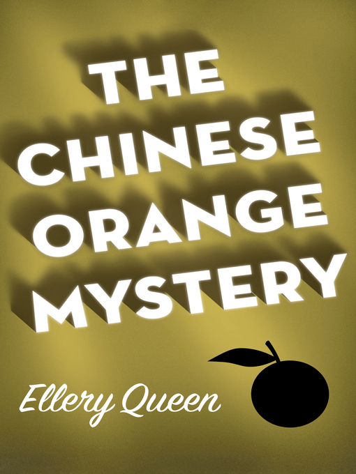 Title details for Chinese Orange Mystery by Ellery Queen - Available