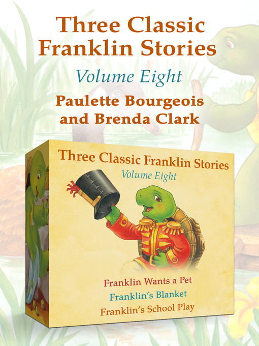 Title details for Franklin Wants a Pet, Franklin's Blanket, and Franklin's School Play by Paulette Bourgeois - Available
