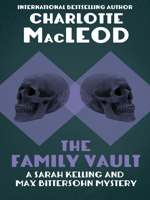 Title details for Family Vault by Charlotte MacLeod - Available
