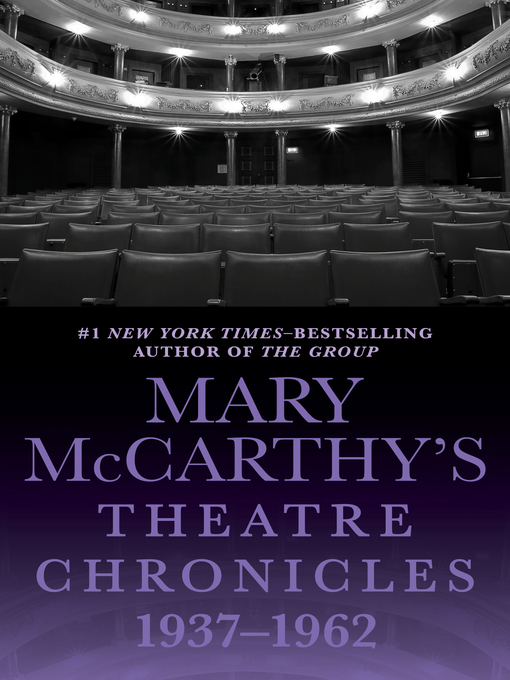 Title details for Mary McCarthy's Theatre Chronicles, 1937–1962 by Mary McCarthy - Available