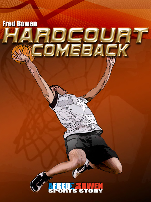 Title details for Hardcourt Comeback by Fred Bowen - Available