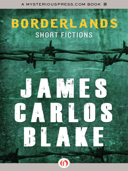 Title details for Borderlands by James Carlos Blake - Available