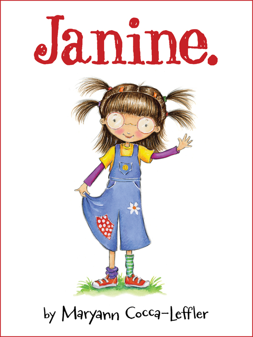 Title details for Janine. by Maryann Cocca-Leffler - Available