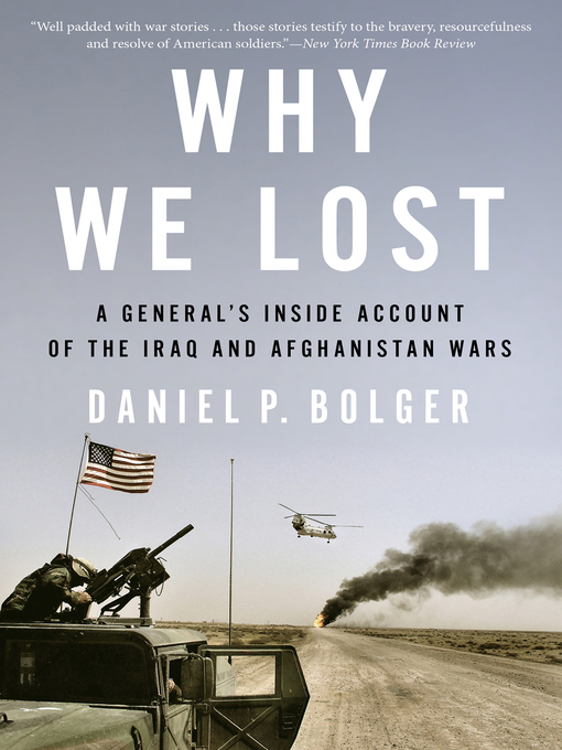 Title details for Why We Lost by Daniel P. Bolger - Available