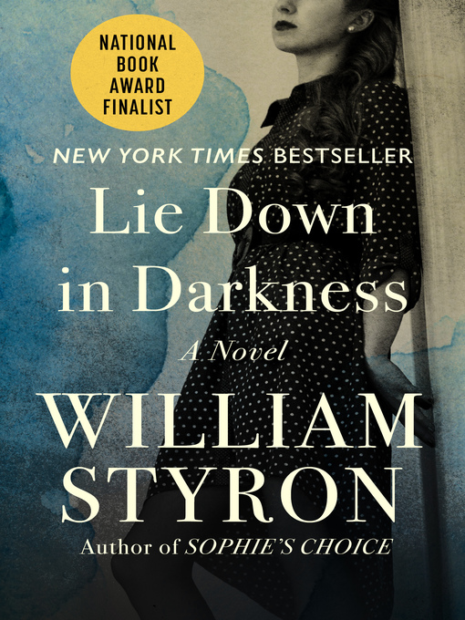 Title details for Lie Down in Darkness by William Clark  Styron - Available