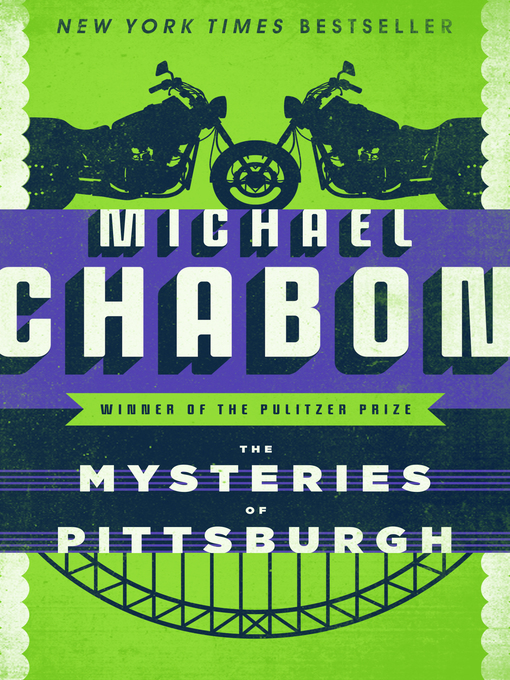 Title details for Mysteries of Pittsburgh by Michael Chabon - Available