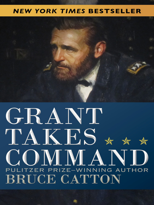 Title details for Grant Takes Command by Bruce Catton - Available
