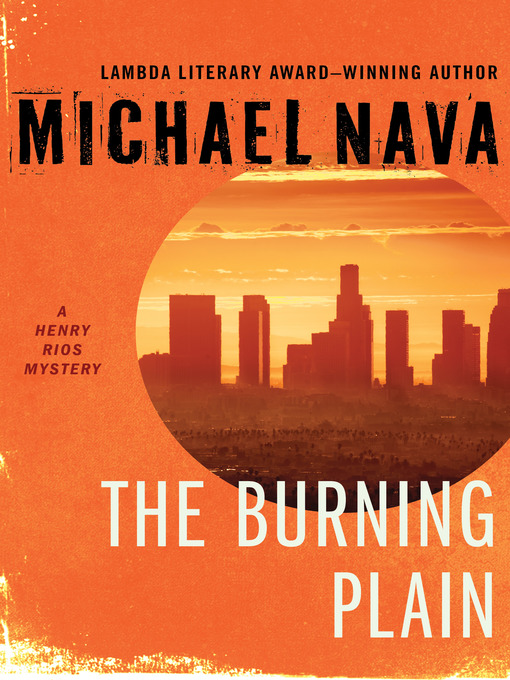 Title details for Burning Plain by Michael Nava - Available