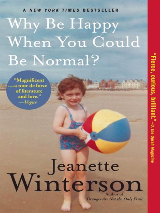 Title details for Why Be Happy When You Could Be Normal? by Jeanette Winterson - Available