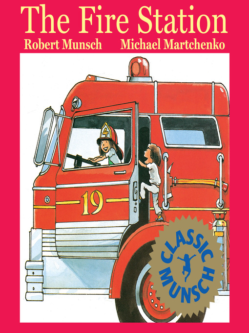 Title details for The Fire Station by Robert Munsch - Wait list