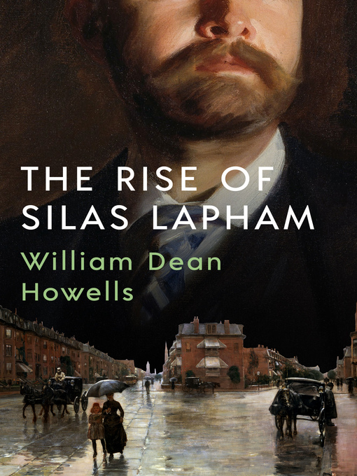 Title details for The Rise of Silas Lapham by William Dean Howells - Available