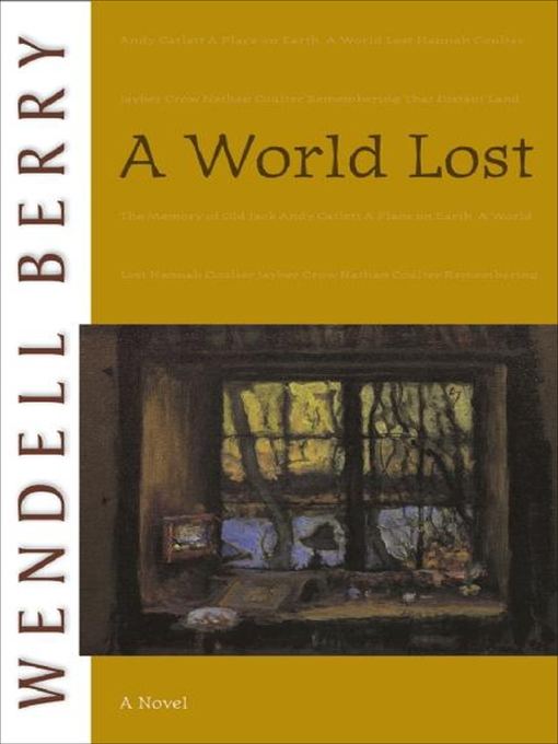 Title details for A World Lost by Wendell Berry - Available