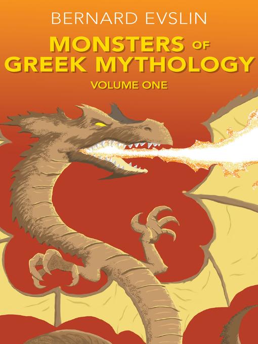 Title details for Monsters of Greek Mythology, Volume One by Bernard Evslin - Wait list
