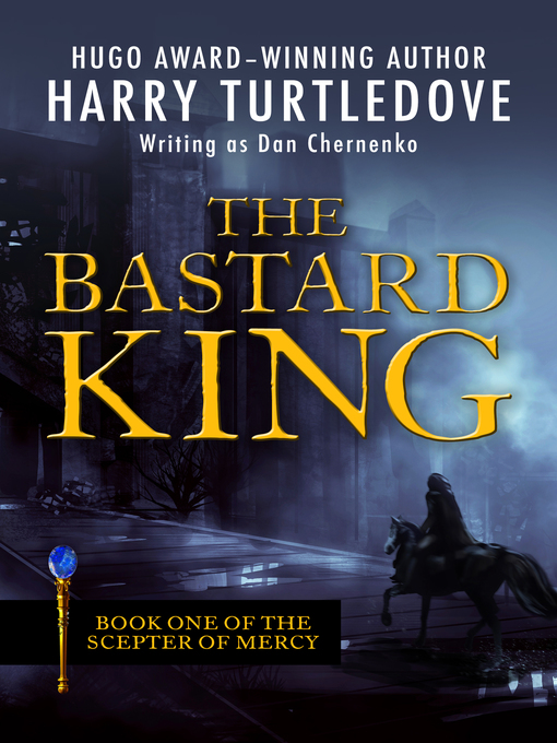 Teens the bastard king los angeles public library overdrive title details for the bastard king by harry turtledove available fandeluxe PDF