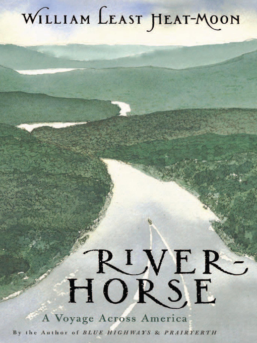 Title details for River-Horse by William Least Heat-Moon - Available