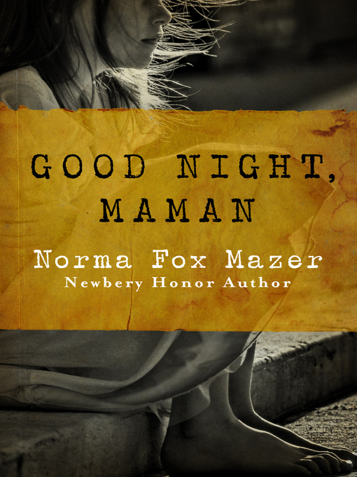 Title details for Good Night, Maman by Norma Fox Mazer - Wait list