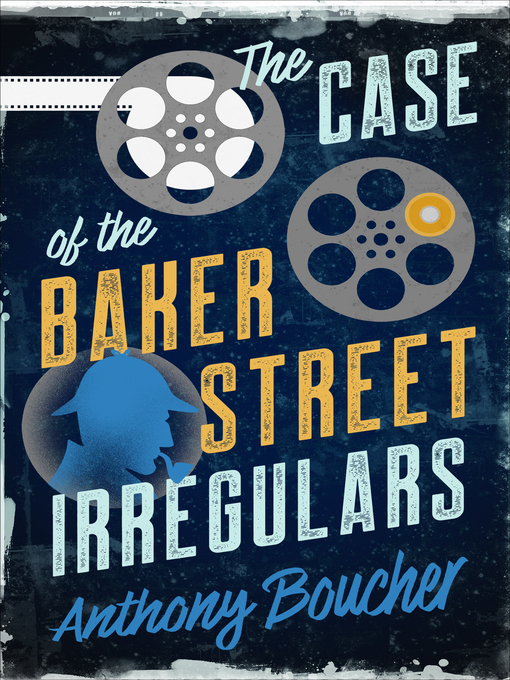 Title details for The Case of the Baker Street Irregulars by Anthony Boucher - Available