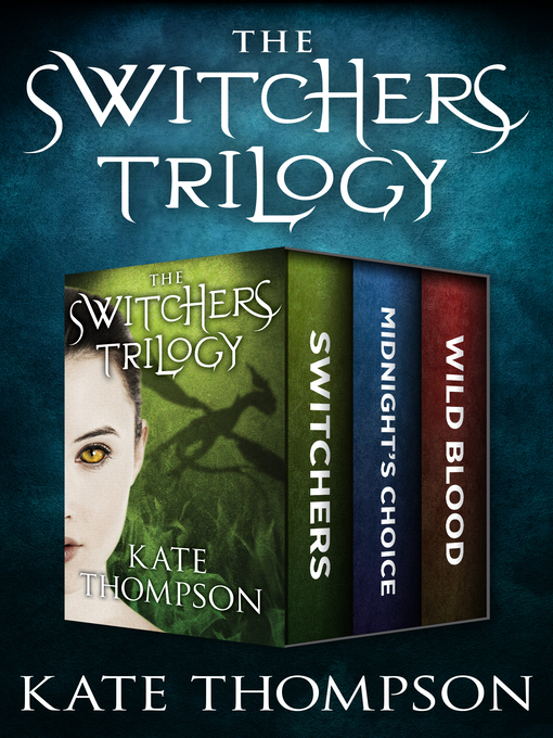 Title details for The Switchers Trilogy by Kate  Thompson - Wait list