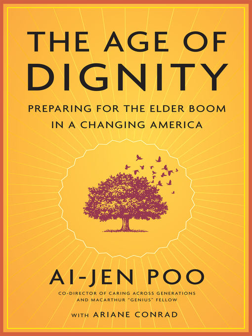Title details for The Age of Dignity by Ai-jen Poo - Available