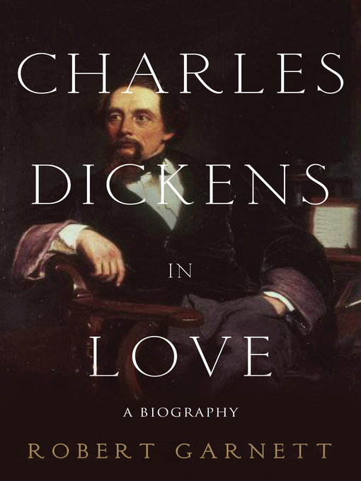 Title details for Charles Dickens in Love by Robert Garnett - Available