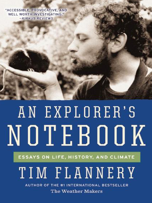 Title details for An Explorer's Notebook by Tim Flannery - Available
