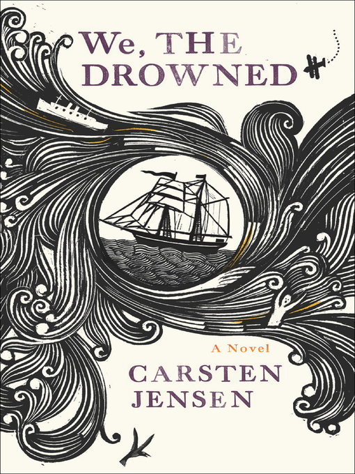 Title details for We, the Drowned by Carsten Jensen - Available