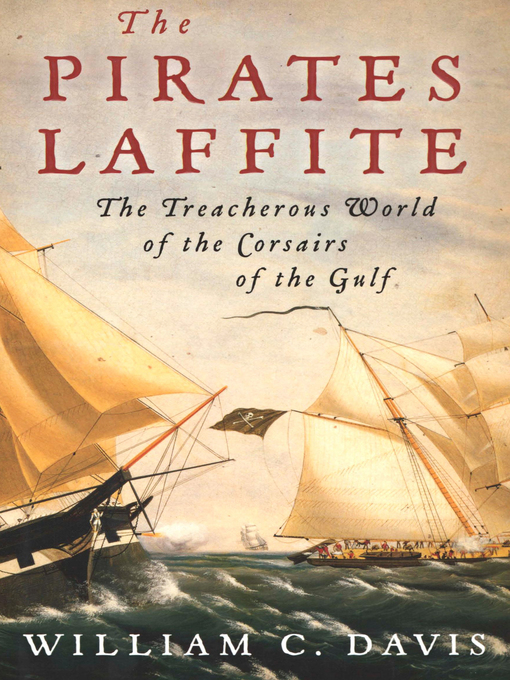 Title details for The Pirates Laffite by William C. Davis - Wait list