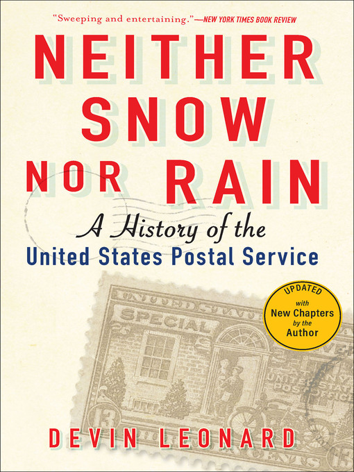 Title details for Neither Snow Nor Rain by Devin Leonard - Available