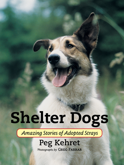 Title details for Shelter Dogs by Peg Kehret - Available
