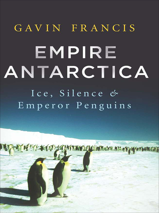 Title details for Empire Antarctica by Gavin Francis - Available