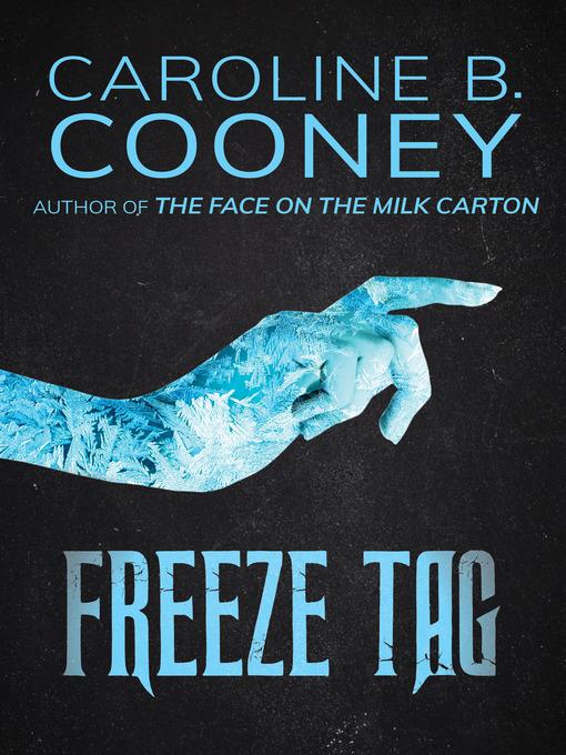 Title details for Freeze Tag by Caroline B. Cooney - Wait list