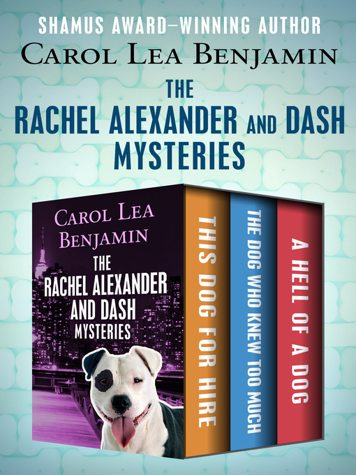 Title details for This Dog for Hire / The Dog Who Knew Too Much / A Hell of a Dog by Carol Lea Benjamin - Available