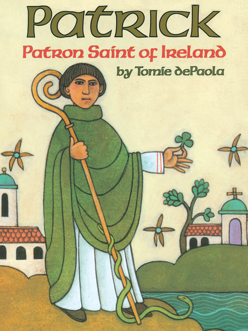 Title details for Patrick, Patron Saint of Ireland by Tomie dePaola - Available