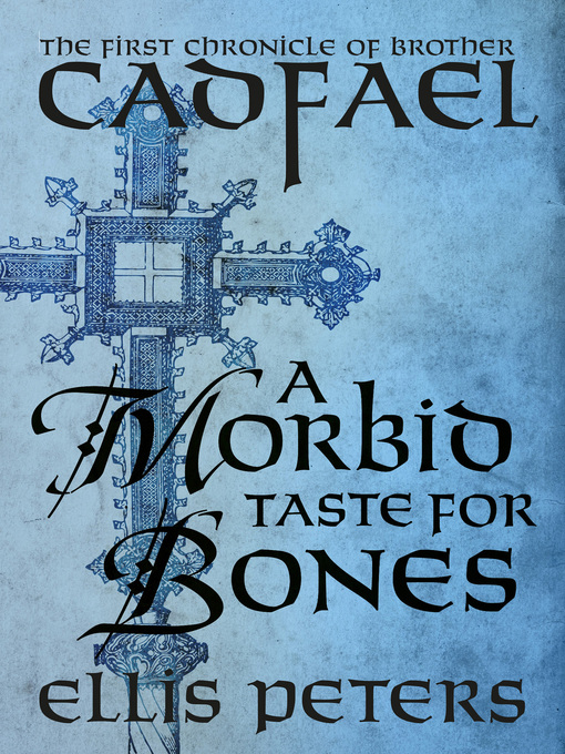 Title details for A Morbid Taste for Bones by Ellis Peters - Available