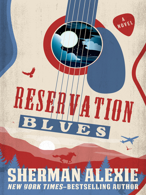 Title details for Reservation Blues by Sherman Alexie - Available