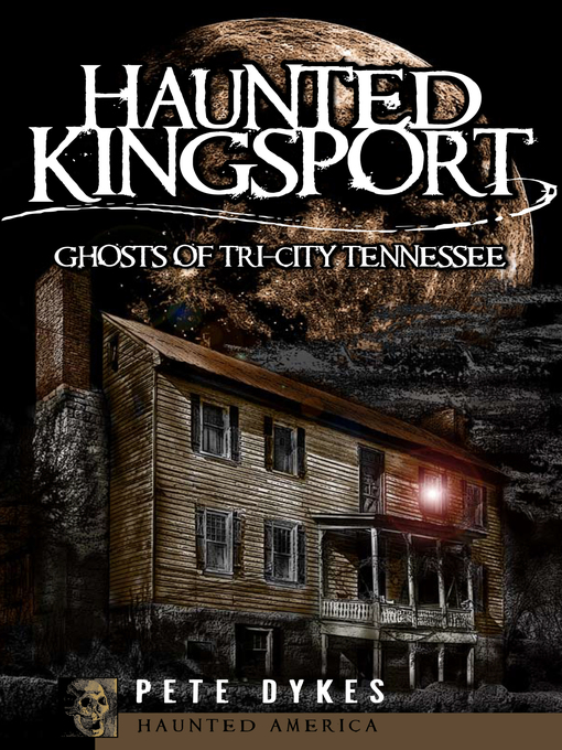 Title details for Haunted Kingsport by Pete Dykes - Available