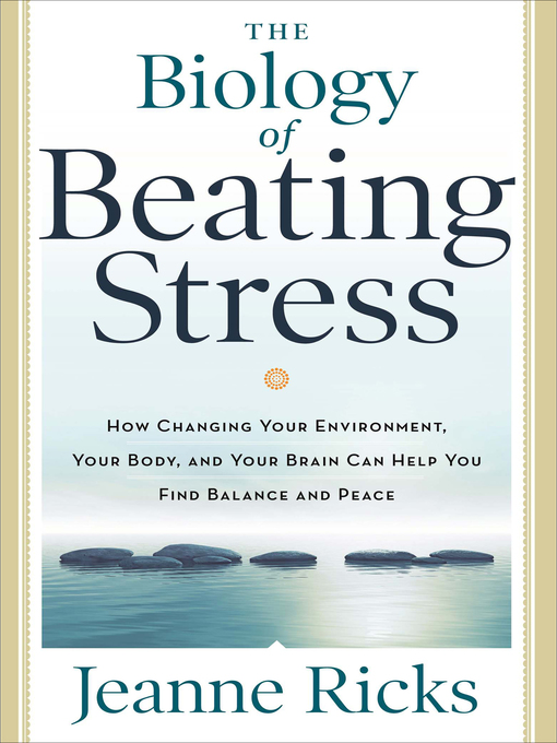 Title details for The Biology of Beating Stress by Jeanne Ricks - Available