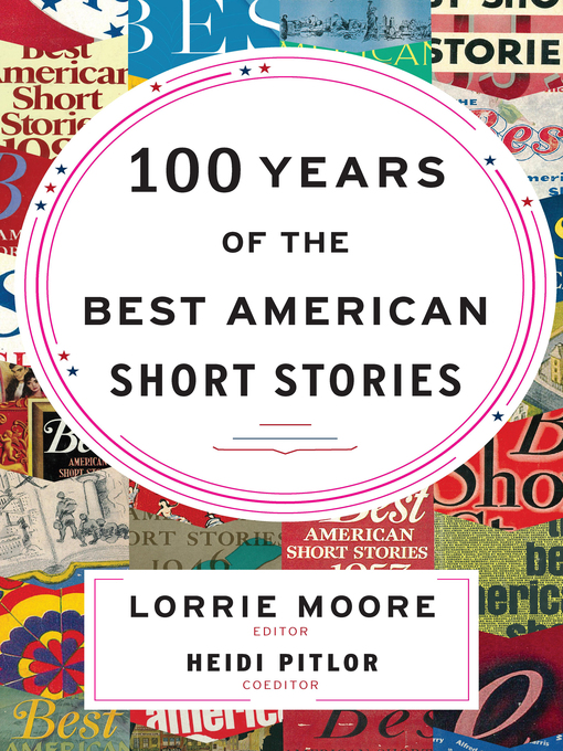 Title details for 100 Years of the Best American Short Stories by Lorrie Moore - Available