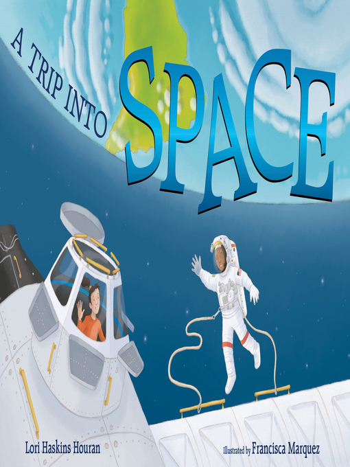 Title details for A Trip into Space by Lori Haskins Houran - Available