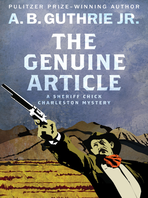 Title details for The Genuine Article by A. B. Guthrie - Available
