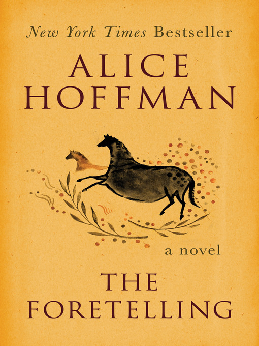 Title details for The Foretelling by Alice Hoffman - Wait list