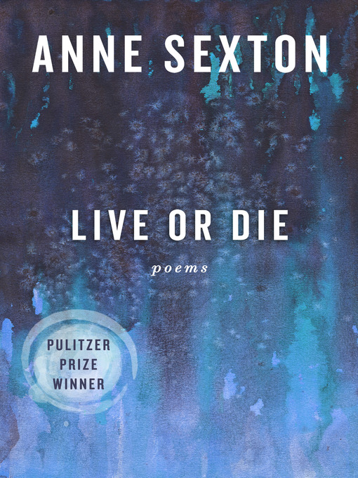 Title details for Live or Die by Anne Sexton - Available