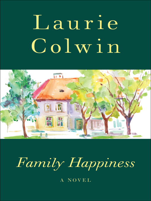 Title details for Family Happiness by Laurie Colwin - Available