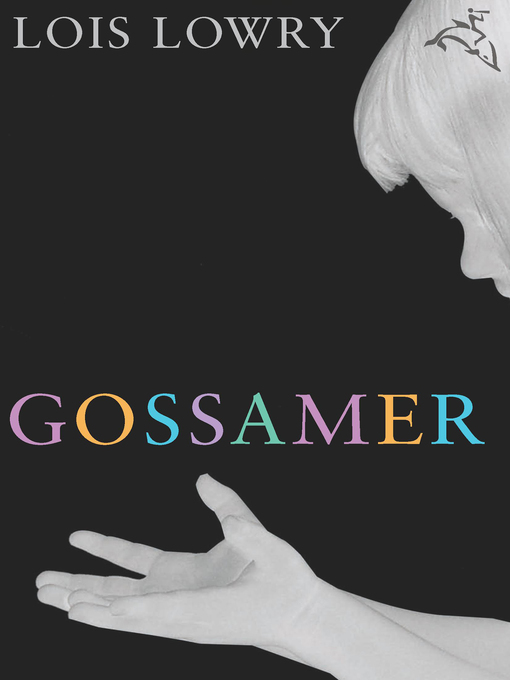 Title details for Gossamer by Lois Lowry - Wait list