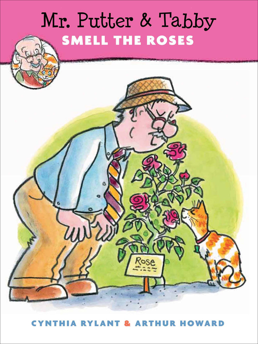 Title details for Mr. Putter & Tabby Smell the Roses by Cynthia Rylant - Available