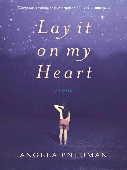 Title details for Lay It on My Heart by Angela Pneuman - Available