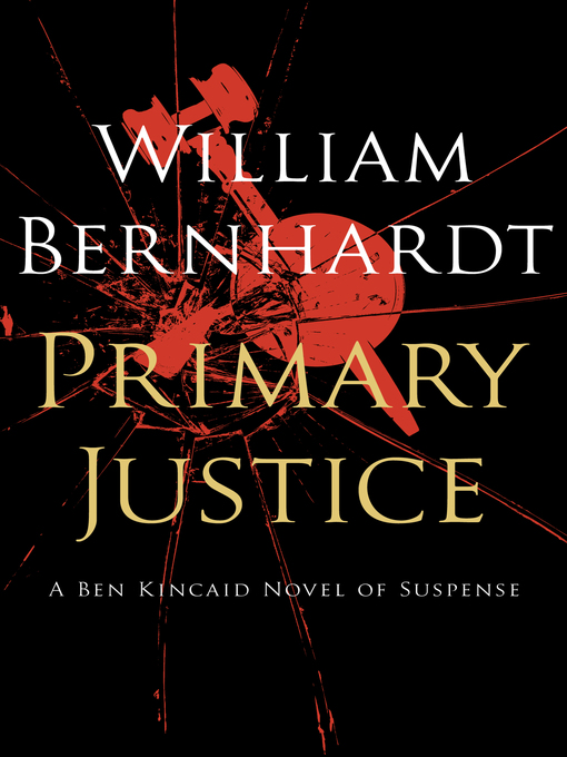 Title details for Primary Justice by William Bernhardt - Available