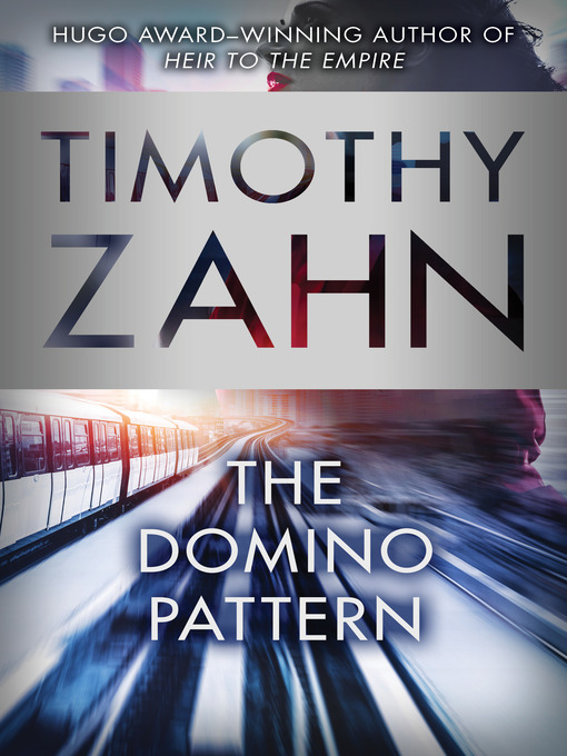 Title details for The Domino Pattern by Timothy Zahn - Available